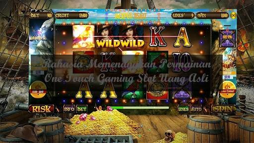 Rahasia Memenangkan Permainan One Touch Gaming Slot Uang Asli